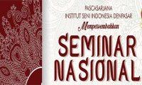 """Seminar Nasional """"Pemajuan Seni Untuk Membangun Kebudayaan dan Peradaban Yang Berkepribadian"""""""
